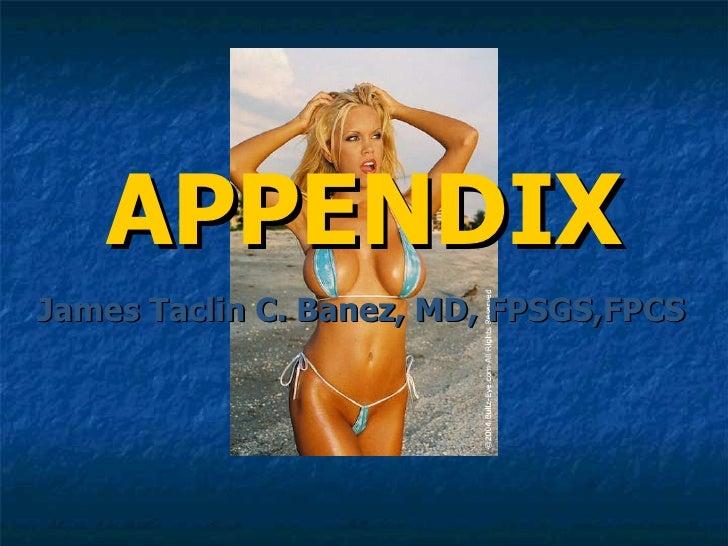 APPENDIX James Taclin C. Banez, MD, FPSGS,FPCS