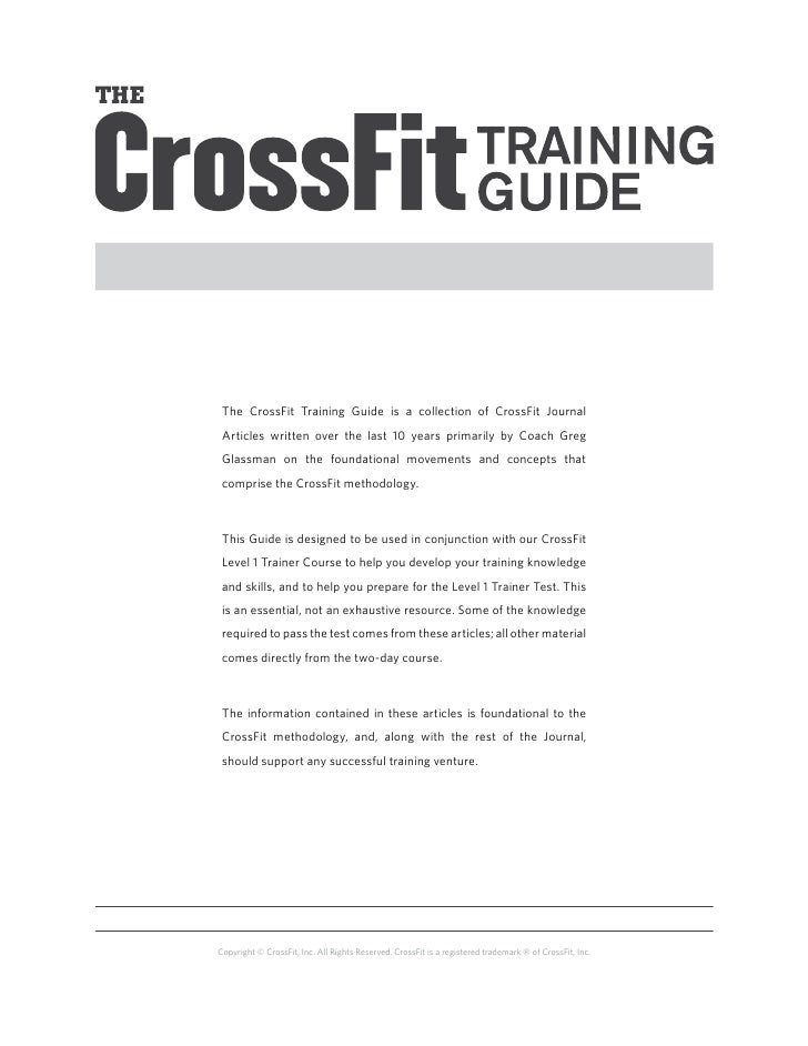 The CrossFit Training Guide is a collection of CrossFit Journal Articles written over the last 10 years primarily by Coach...