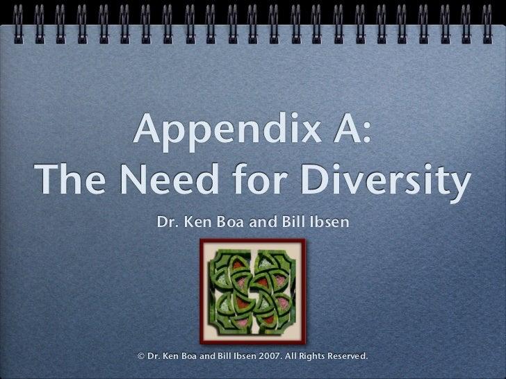 Appendix A:The Need for Diversity         Dr. Ken Boa and Bill Ibsen     © Dr. Ken Boa and Bill Ibsen 2007. All Rights Res...