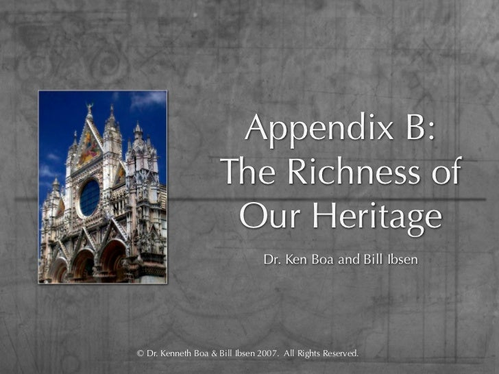 Appendix B:                     The Richness of                      Our Heritage                                Dr. Ken B...