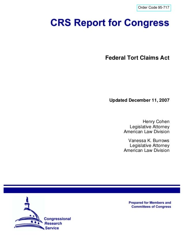 Order Code 95-717Federal Tort Claims Act Updated December 11, 2007              Henry Cohen        Legislative Attorney   ...