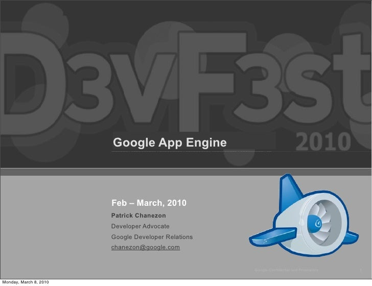 Google App Engine                            Feb – March, 2010                         Patrick Chanezon                   ...
