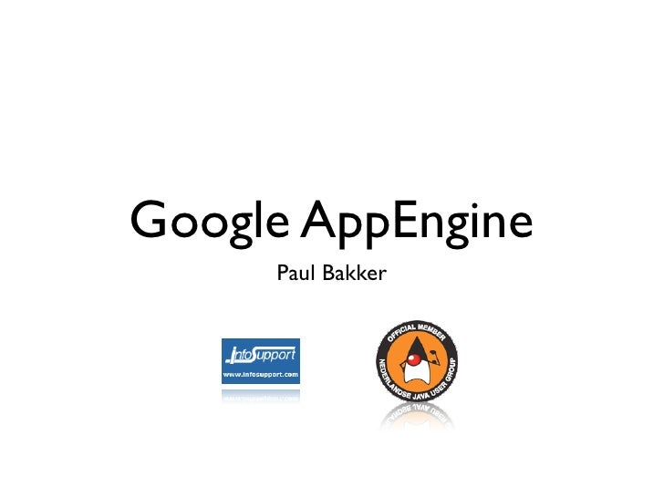 Google AppEngine      Paul Bakker