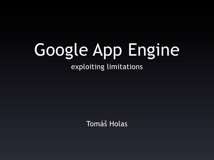 Google App Engine - exploiting limitations