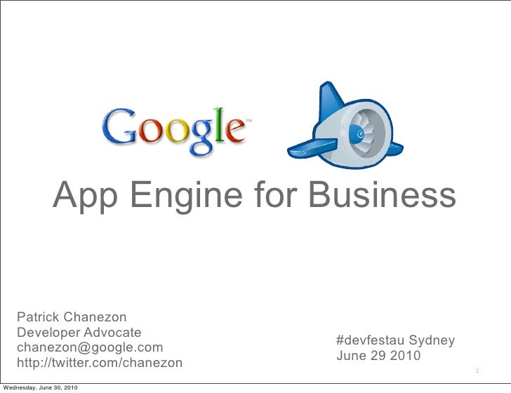 App Engine for Business       Patrick Chanezon     Developer Advocate                                   #devfestau Sydney ...