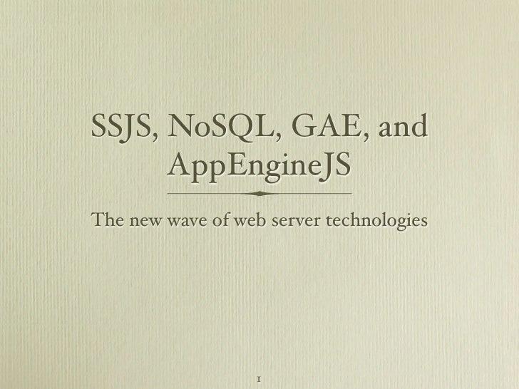 SSJS, NoSQL, GAE and AppengineJS