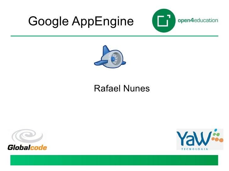 Google AppEngine Rafael Nunes