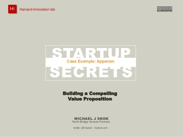 Hi  Harvard innovation : Michael J Skok : Startup Secrets : Value Proposition Harvard innovation lab lab  @mjskok  STARTUP...