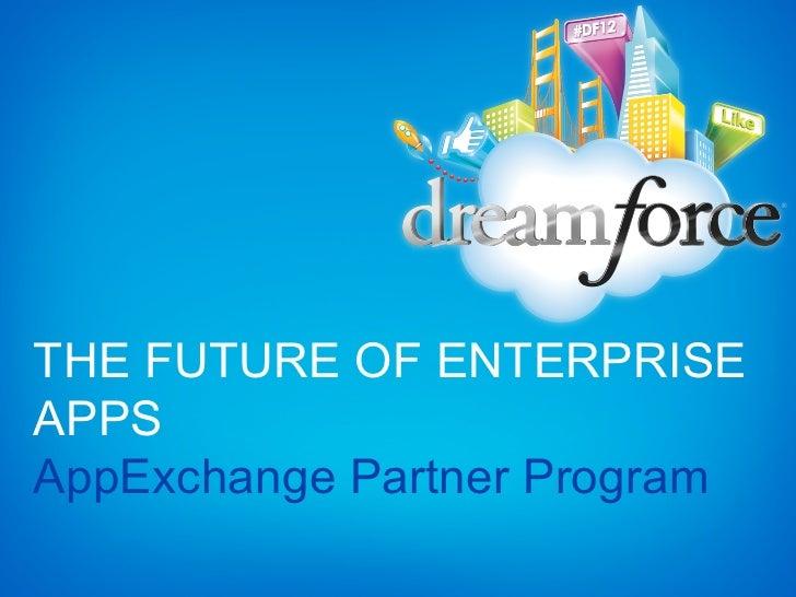 THE FUTURE OF ENTERPRISEAPPSAppExchange Partner Program