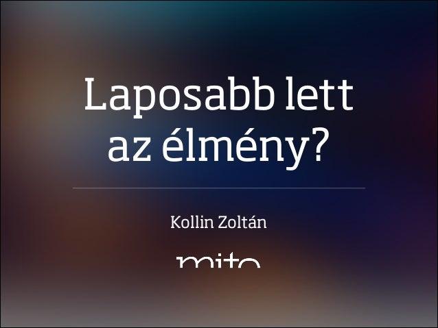 Laposabb lett az élmény? Kollin Zoltán