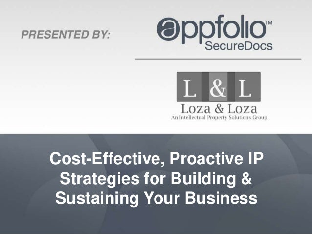 Cost-Effective, Proactive IP Strategies for Building &Sustaining Your Business