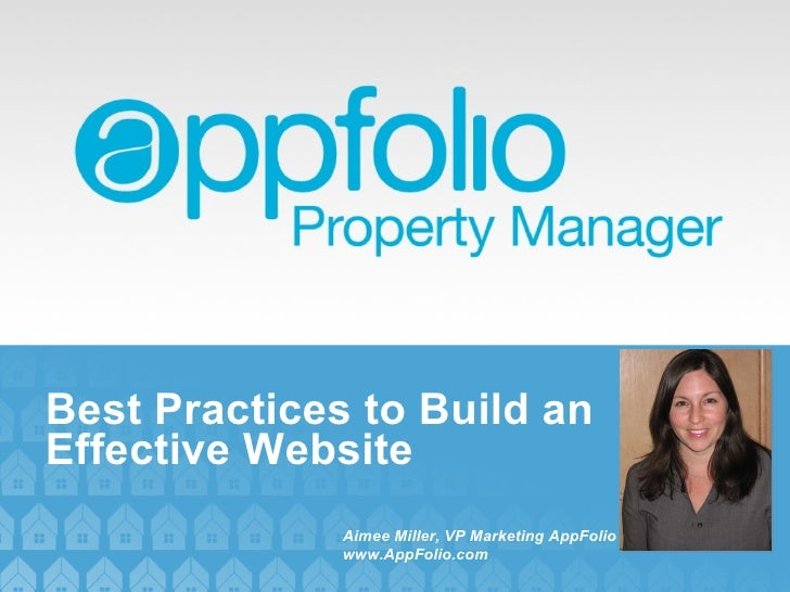 Best Practices to Build an Effective Website Aimee Miller, VP Marketing AppFolio www.AppFolio.com