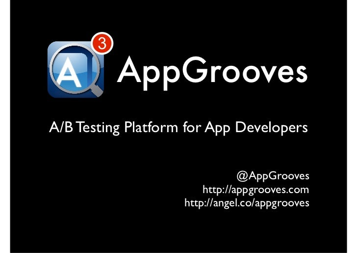 3           AppGroovesA/B Testing Platform for App Developers                                @AppGrooves                  ...