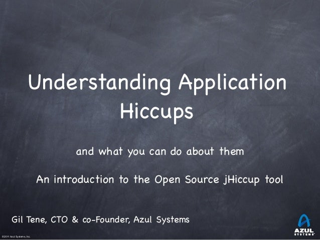 Understanding Application Hiccups - and What You Can Do About Them