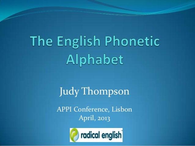 Judy ThompsonAPPI Conference, LisbonApril, 2013