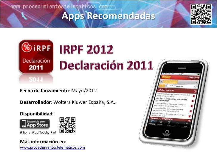 Apps RecomendadasFecha de lanzamiento: Mayo/2012Desarrollador: Wolters Kluwer España, S.A.Disponibilidad:iPhone, iPod Touc...
