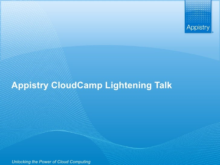 Appistry Lightening Talk from CloudCamp Federal @ FOSE