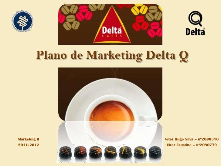 Plano de Marketing Delta QMarketing II                    Vítor Hugo Silva – nº20905102011/2012                        Vít...
