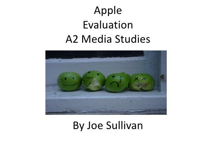AppleEvaluationA2 Media StudiesBy Joe Sullivan<br />