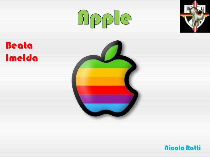 Apple<br />Beata Imelda<br />NicolóRatti<br />