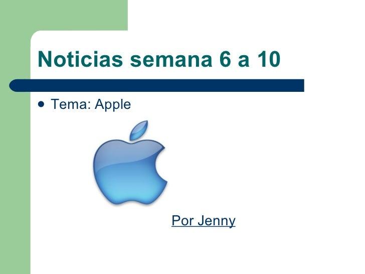 Noticias Apple (semanas 6 a 10)