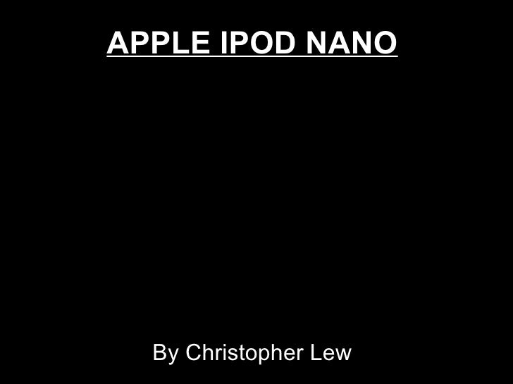APPLE IPOD NANO By Christopher Lew