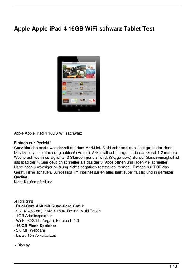 Apple Apple iPad 4 16GB WiFi schwarz Tablet TestApple Apple iPad 4 16GB WiFi schwarzEinfach nur Perfekt!Ganz klar das best...