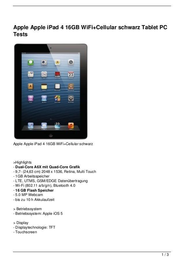 Apple Apple iPad 4 16GB WiFi+Cellular schwarz Tablet PCTestsApple Apple iPad 4 16GB WiFi+Cellular schwarz>Highlights- Dual...
