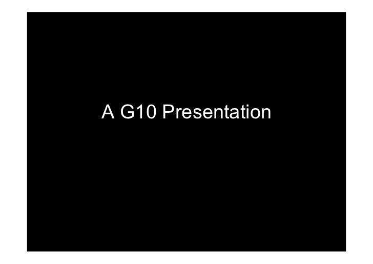 A G10 Presentation