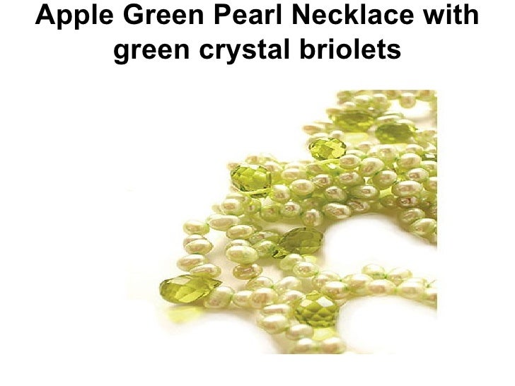 Apple Green Pearl Necklace with green crystal briolets