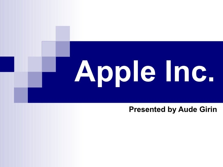 Apple Inc.   Presented by Aude Girin