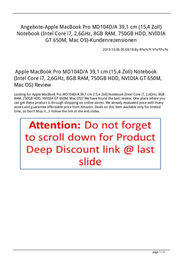 Angebote-Apple MacBook Pro MD104D/A 39,1 cm (15,4 Zoll) Notebook (Intel Core i7, 2,6GHz, 8GB RAM, 750GB HDD, NVIDIA GT 650...