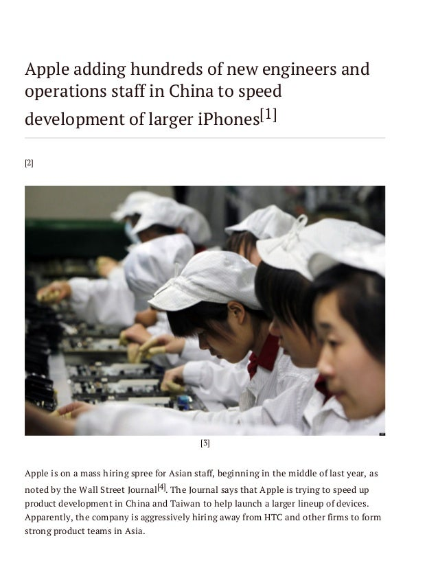 Apple adding hundreds of new engineers and operations staff in China to speed development of larger iPhones[1] [2]  [3]  A...