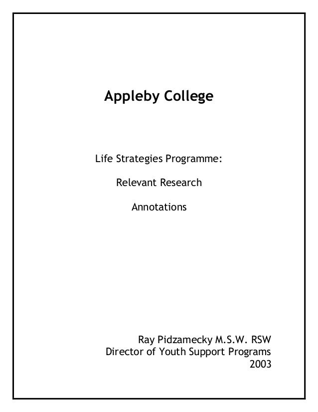 Appleby CollegeLife Strategies Programme:    Relevant Research       Annotations         Ray Pidzamecky M.S.W. RSW  Direct...