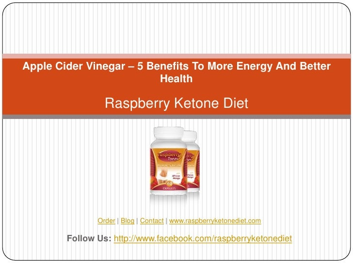 Apple Cider Vinegar – 5 Benefits To More Energy And Better                          Health                 Raspberry Keton...