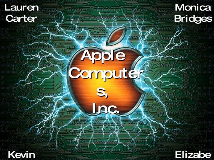 Apple  Computers,  Inc. Lauren Carter Monica Bridges Elizabeth Smith Kevin Boutwell