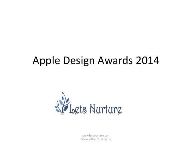 Apple Design Awards 2014 www.letsnurture.com www.letsnurture.co.uk