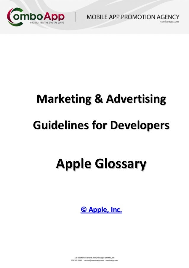 Marketing & AdvertisingGuidelines for Developers    Apple Glossary        © Apple, Inc.