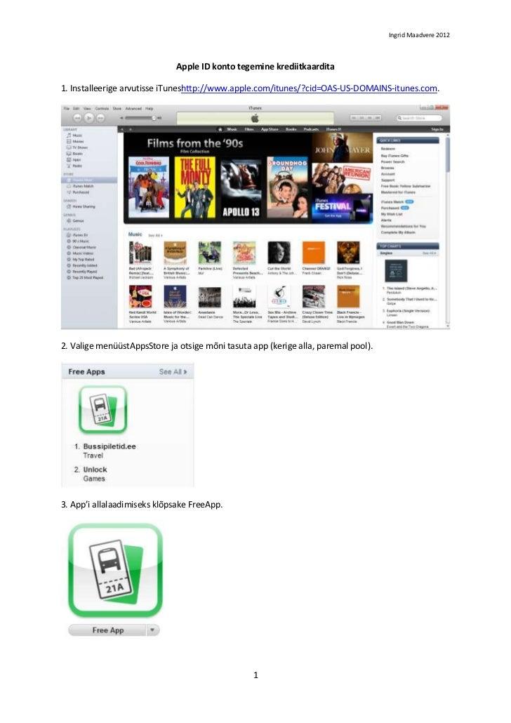 Ingrid Maadvere 2012                              Apple ID konto tegemine krediitkaardita1. Installeerige arvutisse iTunes...