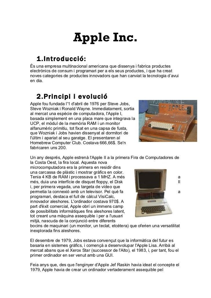 Apple Inc.   1.Introducció:És una empresa multinacional americana que dissenya i fabrica producteselectrònics de consum i ...