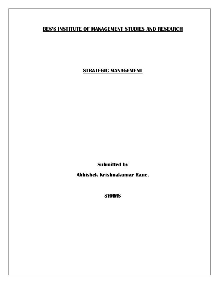 Bes's institute of management studies and research<br />STRATEGIC MANAGEMENT<br />Submitted by<br />Abhishek Krishnakumar ...