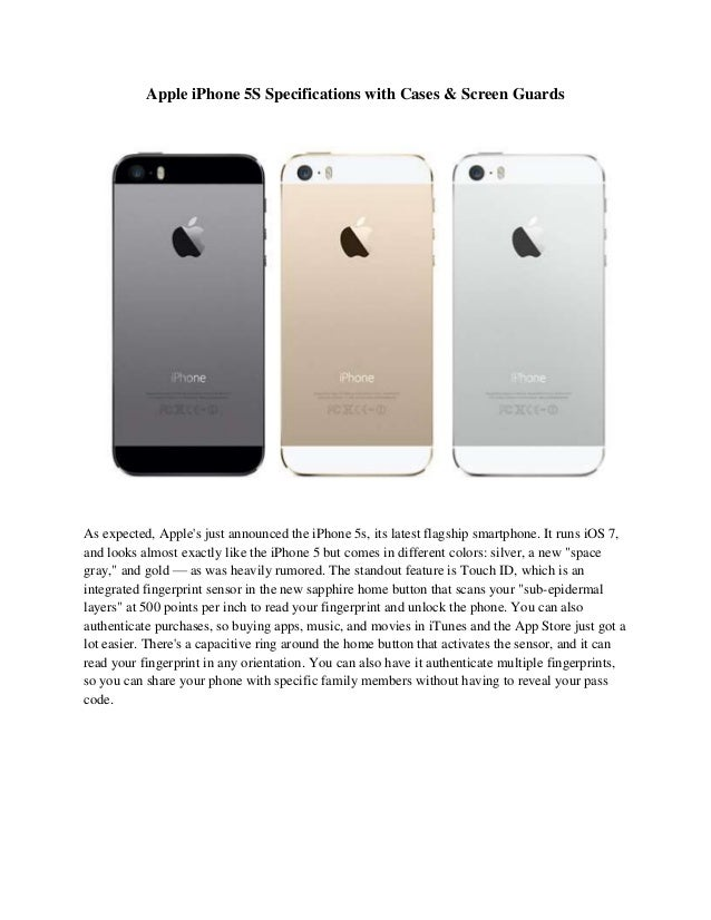 Apple iPhone 5S Specifications with Cases & Screen Guards As expected, Apple's just announced the iPhone 5s, its latest fl...