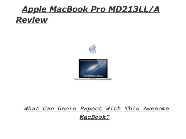 Apple MacBook Pro MD213LL/AReview What Can Users Expect With This Awesome                MacBook?
