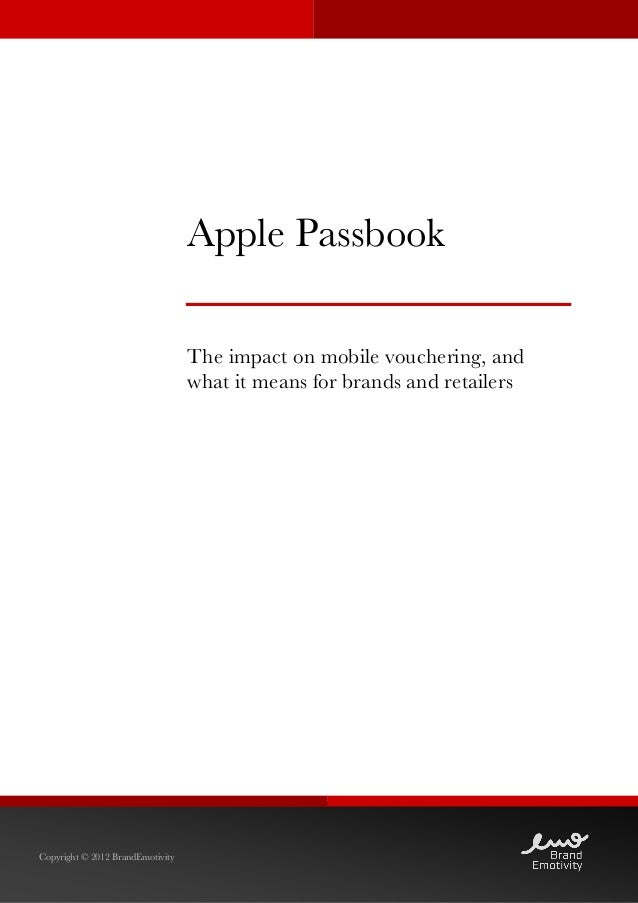 Apple Passbook                                  The impact on mobile vouchering, and   ...