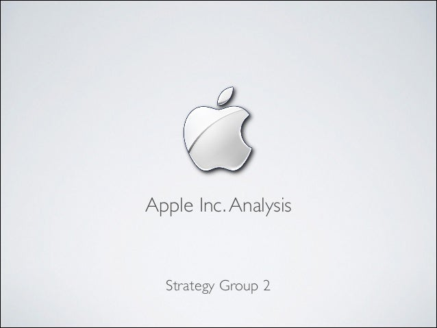 Apple Inc. Analysis for Strategy Class