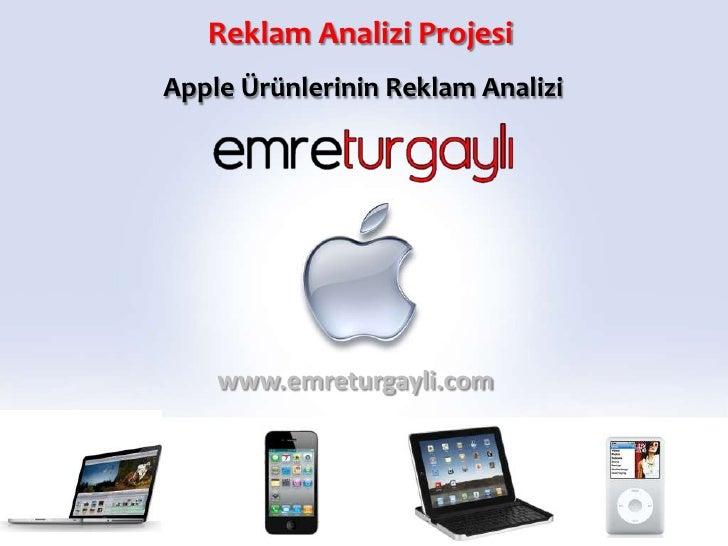 Reklam Analizi ProjesiApple Ürünlerinin Reklam Analizi    www.emreturgayli.com
