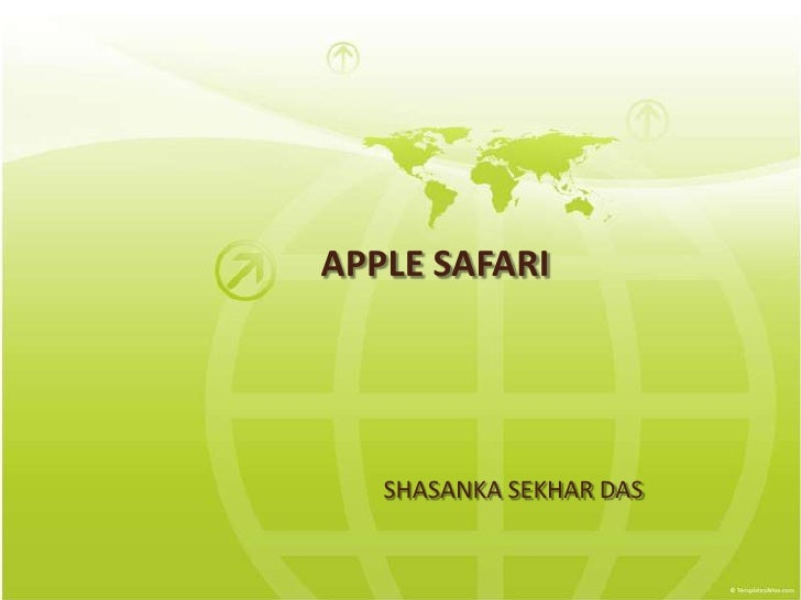 APPLE SAFARI<br />SHASANKA SEKHAR DAS<br />
