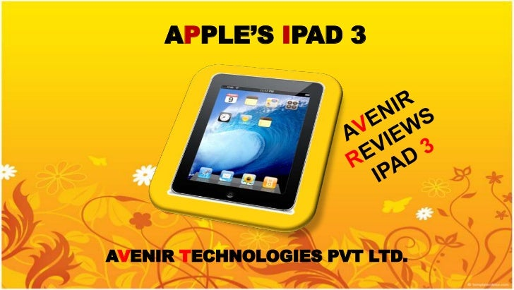 IPAD - 3 : ANALYZED BY AVENIR TECHNOLOGIES