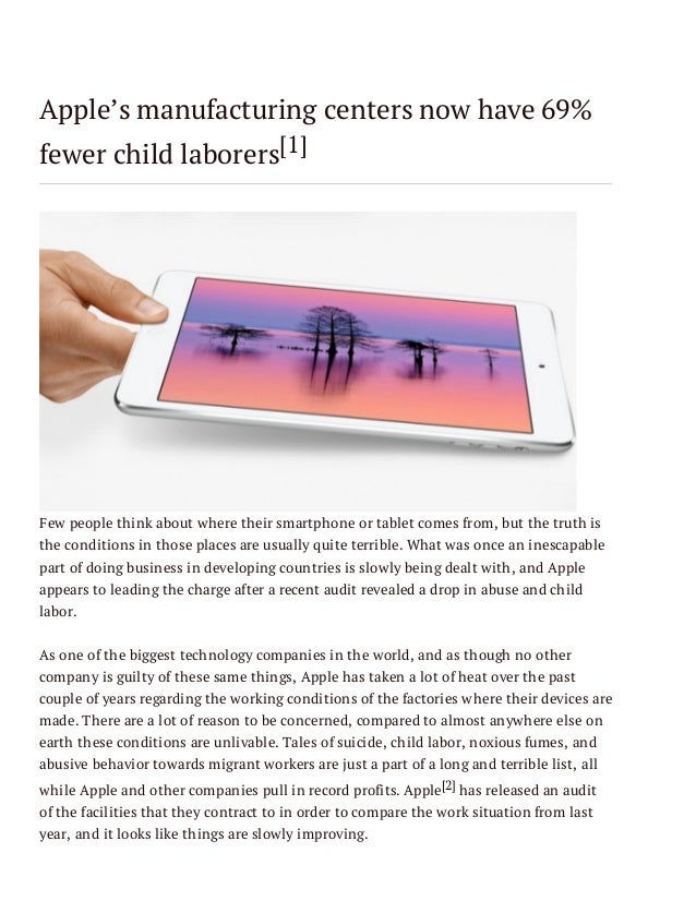 Apple's manufacturing centers now have 69% fewer child laborers[1]  Few people think about where their smartphone or table...
