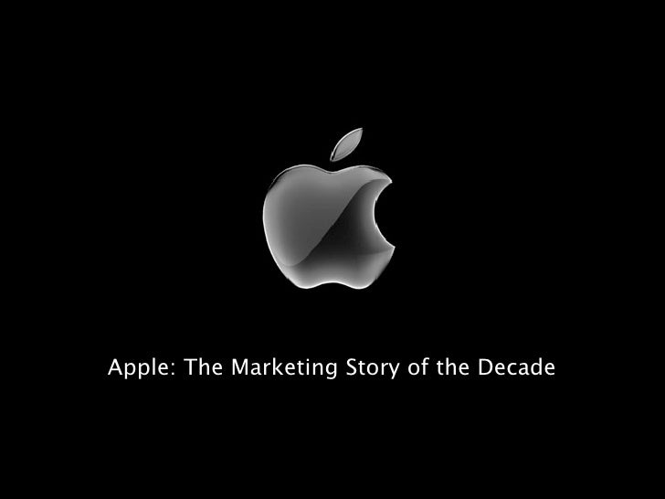 Apple: The Marketing Story of the Decade